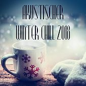 Akustischer Winter Chill 2018 von Various Artists