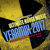 Ultimate House Music Yearmix 2017 by Various Artists