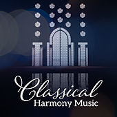 Classical Harmony Music von Best Relaxing Music Consort
