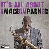 It's All About Love by Maceo Parker