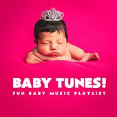 Baby Tunes! - Fun Baby Music Playlist by Various Artists