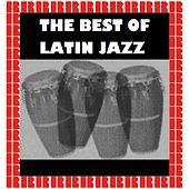 The Best Of Latin Jazz (Hd Remastered Edition) de Various Artists