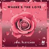 Where's the Love von Joel Fletcher