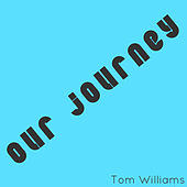 Our Journey by Tom Williams