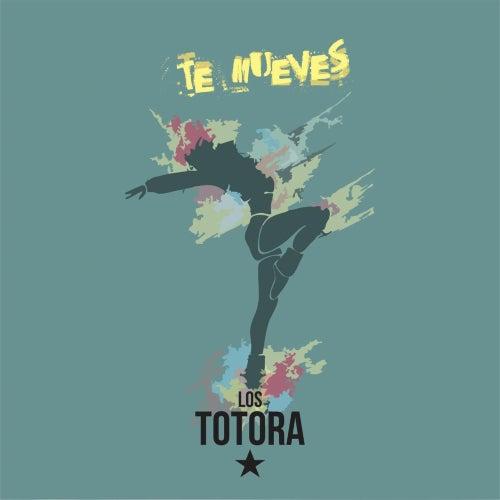 Te mueves de Los Totora