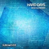 Hard Days (Dead Alchemist) de Dead Alchemist