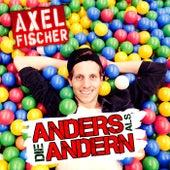 Anders als die Andern von Axel Fischer
