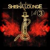 Arabian Shisha Lounge, Vol. 3 by Various Artists