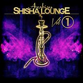 Arabian Shisha Lounge, Vol. 1 by Various Artists