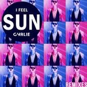 I Feel Sun (Remixes) de Gyrlie