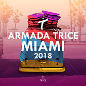 Armada Trice - Miami 2018 by Various Artists