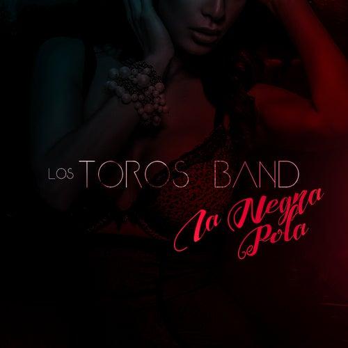 La Negra Pola by Los Toros Band