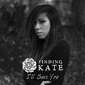 I'll Save You (Live) [Acoustic] von Finding Kate