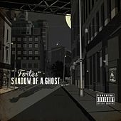 Shadow of a Ghost by Fortes