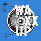 Waxx Up (Deluxe Edition) by Éric Legnini