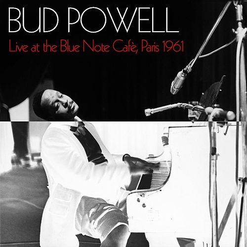 Bud Powell: Live At The Blue Note Cafè, Paris 1961 de Bud Powell