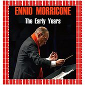 The Early Years (Hd Remastered Edition) by Ennio Morricone