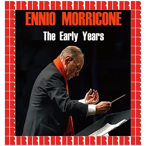The Early Years (Hd Remastered Edition) de Ennio Morricone