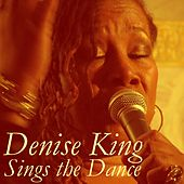 Sings the Dance by Denise King