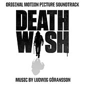Death Wish (Original Motion Picture Soundtrack) by Ludwig Goransson