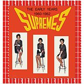 The Early Years (Hd Remastered Edition) by The Supremes