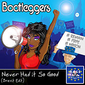 Never Had It so Good de Bootleggers