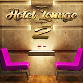 Hotel Lounge 2 by Various Artists