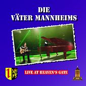 Live at Heaven's Gate de Die Väter Mannheims
