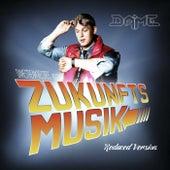 Zukunftsmusik (Reduced Version) by Dame
