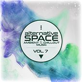 Alternative Space: Ambient & Chillout Music, Vol. 7 by Various Artists