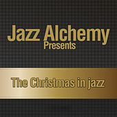 The Christmas in Jazz by Jazz Alchemy