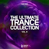 The Ultimate Trance Collection, Vol. 8 von Various Artists
