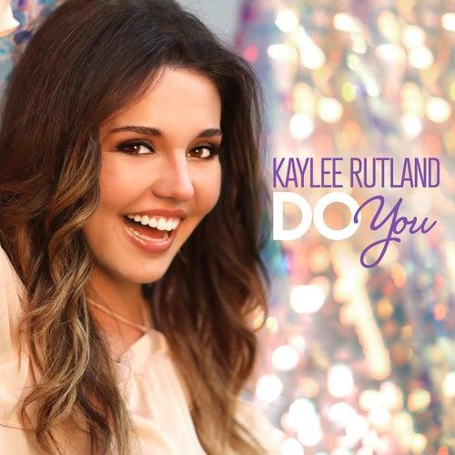 Do You by Kaylee Rutland