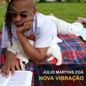 Nova Vibração de Julio Martins Zoá