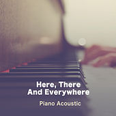 Here, There And Everywhere (Piano Acoustic) de Paul Canning