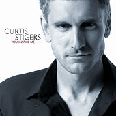 You Inspire Me by Curtis Stigers