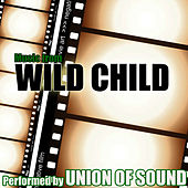 Music From Wild Child by Union Of Sound
