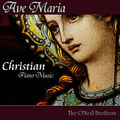 Ave Maria - Christian Piano Music by The O'Neill Brothers