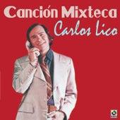Canción Mixteca by Carlos Lico