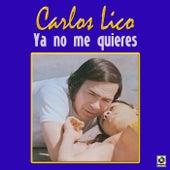 Ya No Me Quieres by Carlos Lico