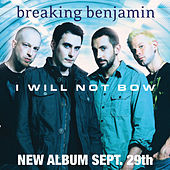 I Will Not Bow by Breaking Benjamin