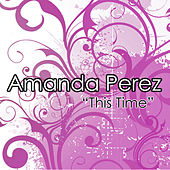 This Time by Amanda Perez