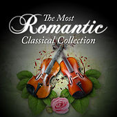 The Most Romantic Classical Collection by Various Artists