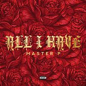 All I Have (feat. Kay Klover) by Master P