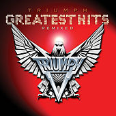 Greatest Hits Remixed (Deluxe Edition) de Triumph