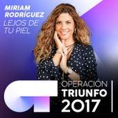 Lejos De Tu Piel (Operación Triunfo 2017) by Miriam Rodríguez