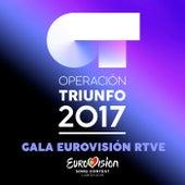 OT Gala Eurovisión RTVE (Operación Triunfo 2017) von Various Artists