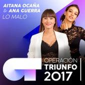 Lo Malo (Operación Triunfo 2017) de Ana Guerra