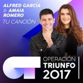 Tu Canción (Operación Triunfo 2017) de Alfred García