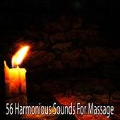 56 Harmonious Sounds For Massage von Massage Therapy Music